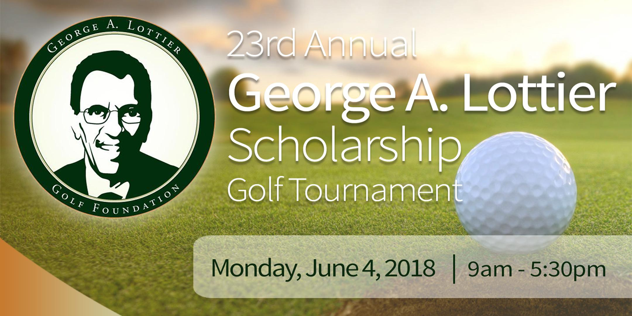 23rd Annual George A. Lottier Scholarship Golf Tournament