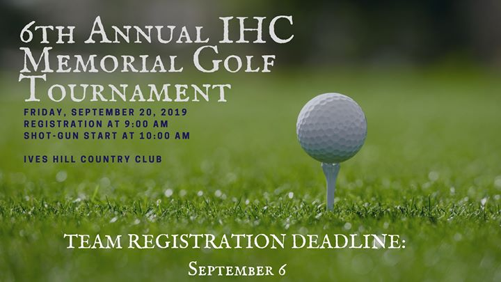 IHC's 6th Annual Memorial Golf Tournament