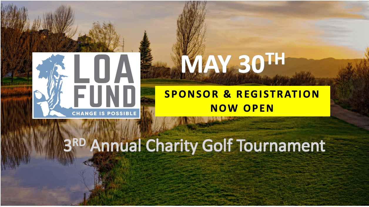 3rd Annual Loa Fund Charity Golf Tournament (Click TICKETS to register or sponsor)