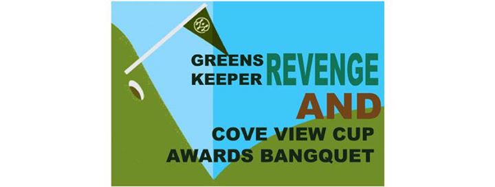 Greens Keeper Revenge and Cup Awards Banquet