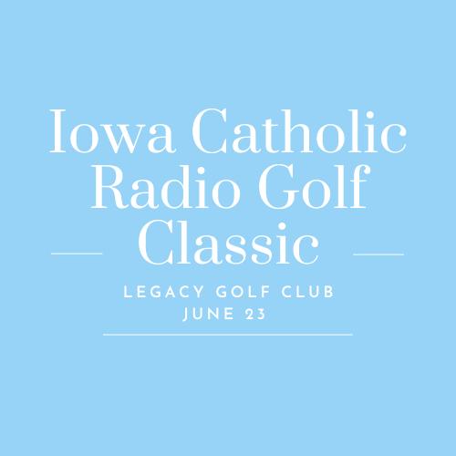 2021 Iowa Catholic Radio Golf Classic presented by The Liturgical Institute