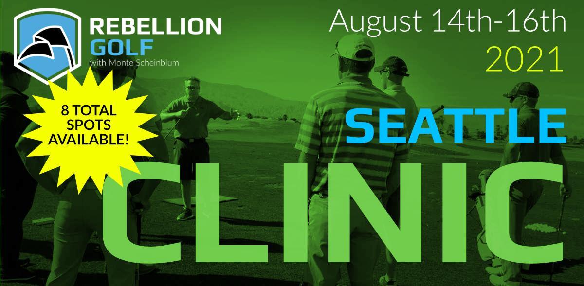 SEATTLE Rebellion Golf Clinic with Monte Scheinblum