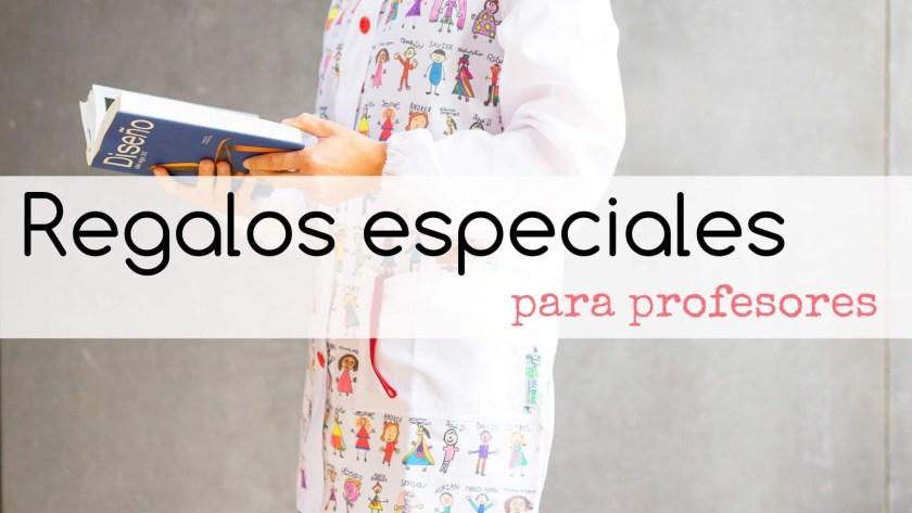 Regalos especiales para profes