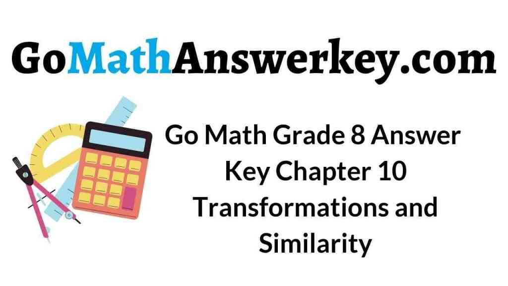 go-math-grade-8-answer-key-chapter-10-transformations-and-similarity
