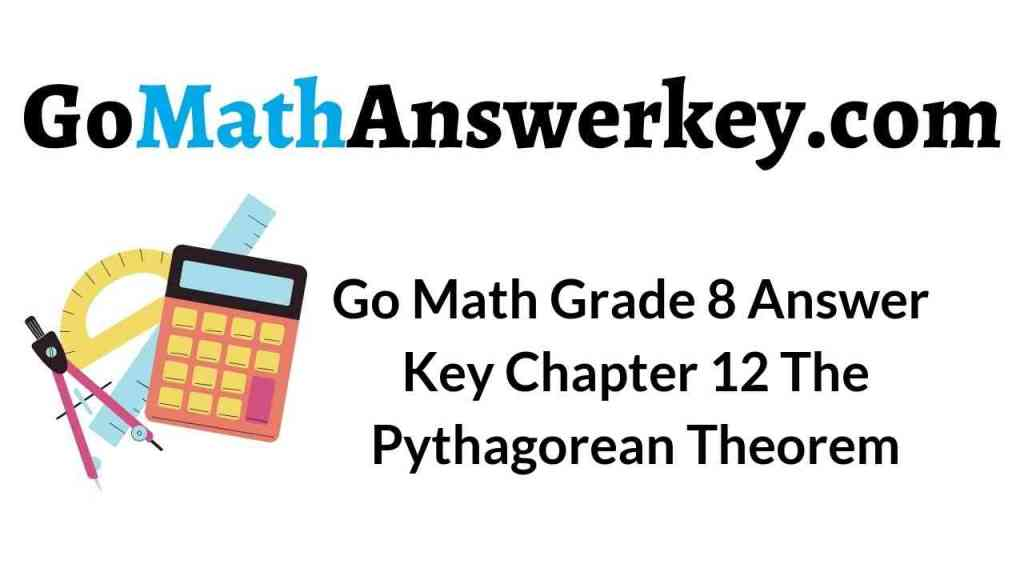 go-math-grade-8-answer-key-chapter-12-the-pythagorean-theorem