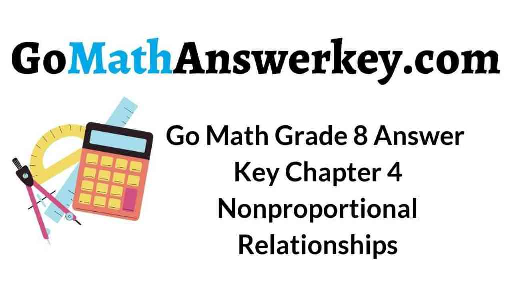 go-math-grade-8-answer-key-chapter-4-nonproportional-relationships