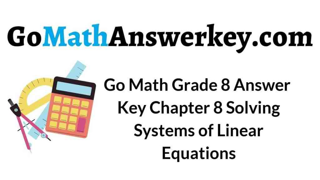 go-math-grade-8-answer-key-chapter-8-solving-systems-of-linear-equations