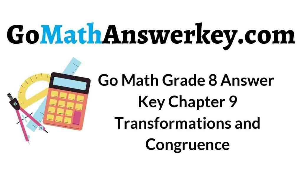 go-math-grade-8-answer-key-chapter-9-transformations-and-congruence