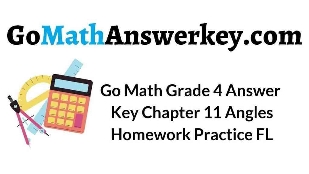 go-math-grade-4-answer-key-chapter-11-angles-homework-practice-fl