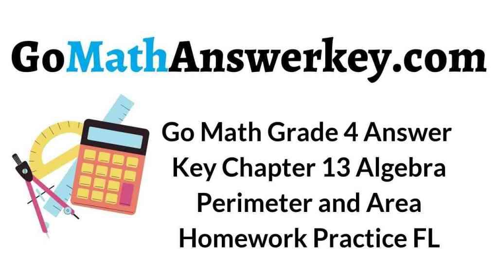 go-math-grade-4-answer-key-chapter-13-algebra-perimeter-and-area-homework-practice-fl