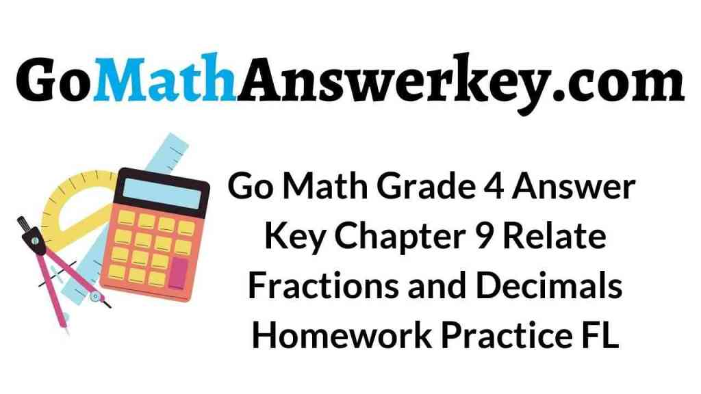 go-math-grade-4-answer-key-chapter-9-relate-fractions-and-decimals-homework-practice-fl