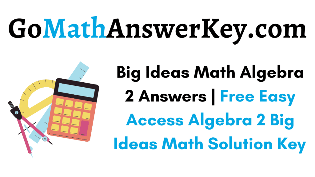 Big Ideas Math Algebra 2 Answers