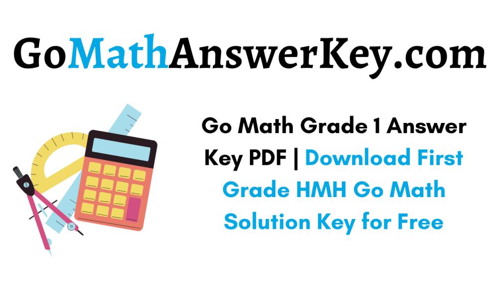 Go Math Grade 1 Answer Key pdf free download