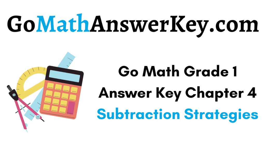 Go Math Grade 1 Answer Key Chapter 4