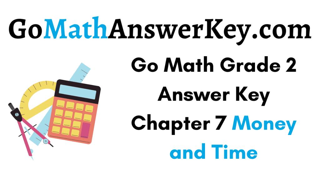 Go Math Grade 2 Answer Key Chapter 7