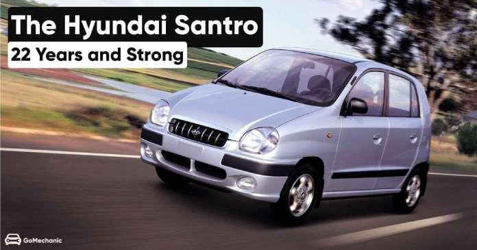 The Hyundai Santro 22 Years and Strong