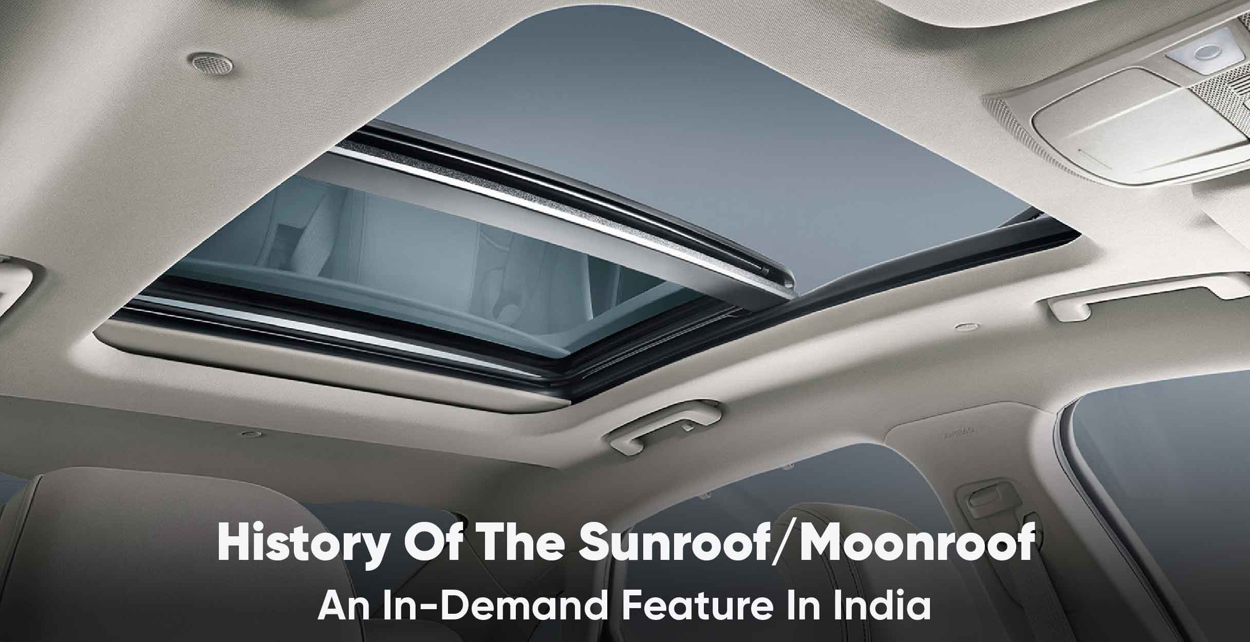 History Of The Sunroof An In Demand Car Feature In India