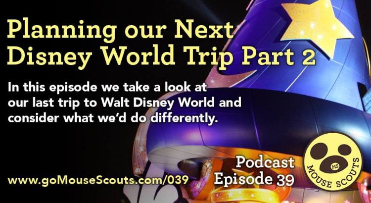 Episode-039-Planning-Our-WDW-Trip-Part-2