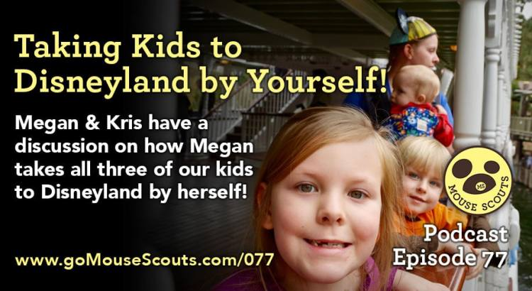 episode-077-taking-kids-to-disneyland-by-yourself-r1