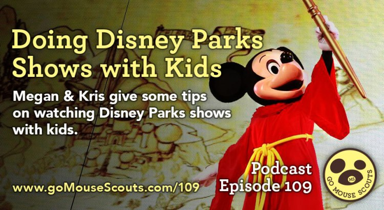 Episode-109-Disney-Park-Shows-with-Kids