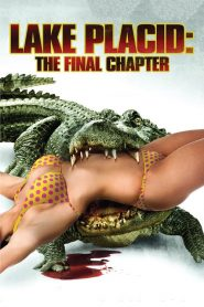 lake placid 4 the final chapter (2013) โคตรเคี่ยมบึงนรก 4
