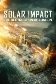 Solar Impact the Destruction of London (2019) ซอมบี้สุริยะ