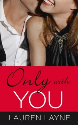 Review: Only with You by Lauren Layne + Giveaway!