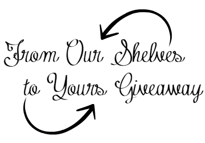 From Our Shelves To Yours Giveaway – March 2015