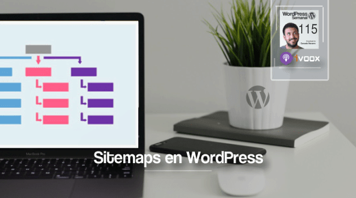 115  Sitemaps En Wordpress ️ Cómo Crearlos Y Su Importancia