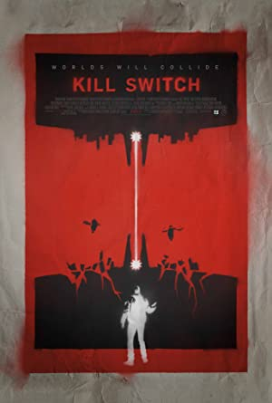 KILL SWITCH  – FILME – 2017
