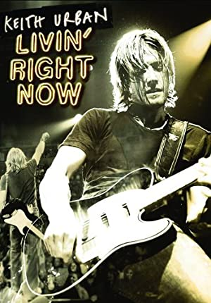 KEITH URBAN: LIVIN' RIGHT NOW – MOVIE – 2005