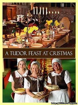 A TUDOR FEAST AT CHRISTMAS – MOVIE – 2006