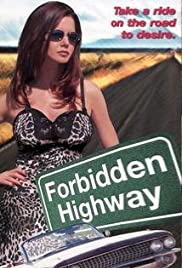 FORBIDDEN HIGHWAY – MOVIE – 2001