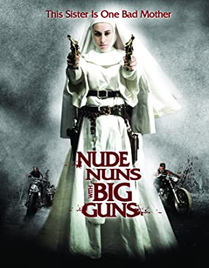 NUDE NUNS WITH BIG GUNS – FILME – 2010