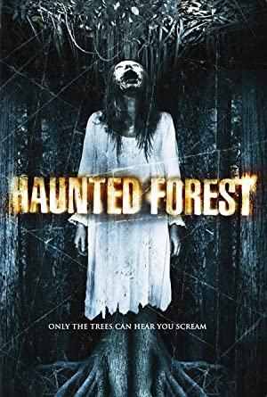 HAUNTED FOREST  – FILME – 2007