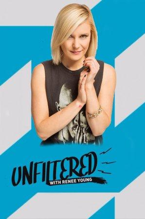 UNFILTERED WITH RENEE YOUNG – TV SHOW – 2015–