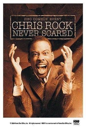 CHRIS ROCK: NEVER SCARED – FILM – 2004