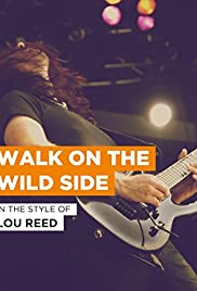 WALK ON THE WILD SIDE  – FILME – 2005