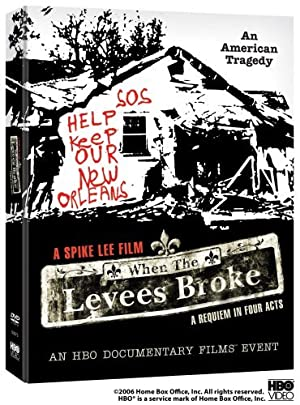 WHEN THE LEVEES BROKE: A REQUIEM IN FOUR ACTS – TV SHOW – 2006–