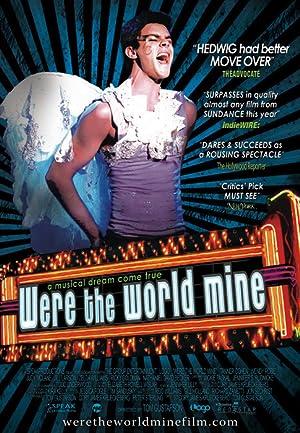 WERE THE WORLD MINE – MOVIE – 2008