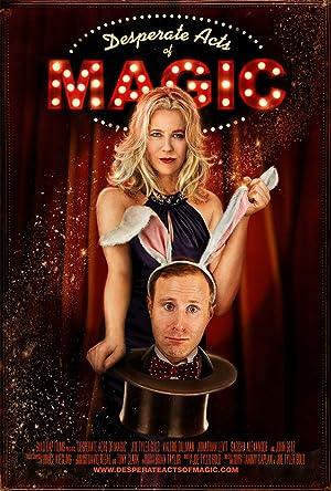 DESPERATE ACTS OF MAGIC – FILM – 2013
