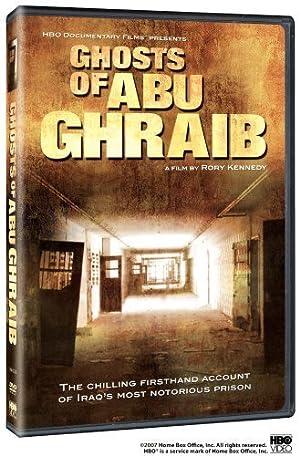 GHOSTS OF ABU GHRAIB – FILM – 2007