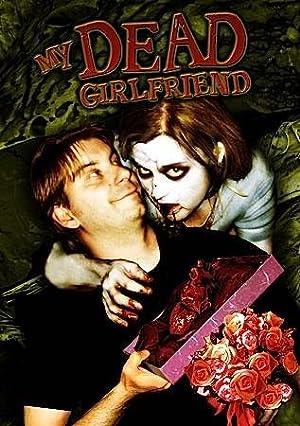 MY DEAD GIRLFRIEND – FILM – 2006