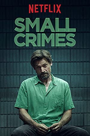 SMALL CRIMES – MOVIE – 2017