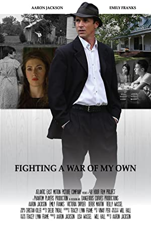 FIGHTING A WAR OF MY OWN – FILME – 2016