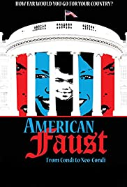 AMERICAN FAUST: FROM CONDI TO NEO-CONDI – MOVIE – 2009