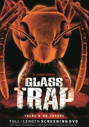 GLASS TRAP – PEL·LÍCULA – 2005