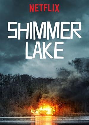 SHIMMER LAKE – MOVIE – 2017