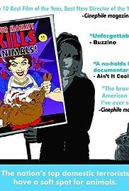 YOUR MOMMY KILLS ANIMALS! – FILME – 2007