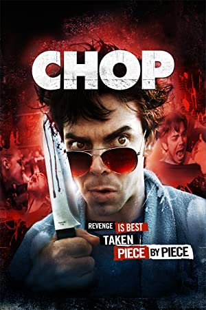 CHOP – MOVIE – 2011